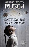Once on the Blue Moon (eBook, ePUB)