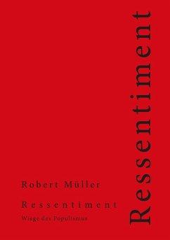 Ressentiment (eBook, ePUB) - Müller, Robert