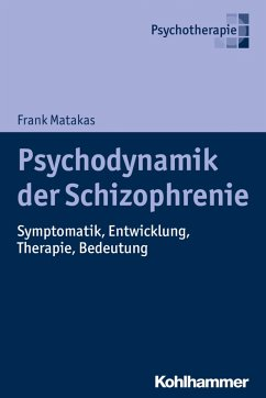 Psychodynamik der Schizophrenie (eBook, PDF) - Matakas, Frank