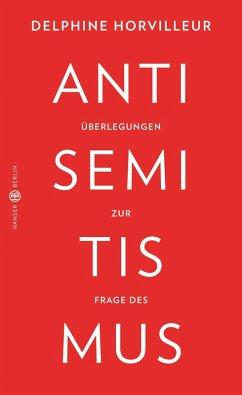 Überlegungen zur Frage des Antisemitismus (eBook, ePUB) - Horvilleur, Delphine