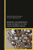 Mirrors and Mirroring from Antiquity to the Early Modern Period (eBook, ePUB)