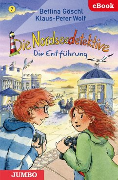 Die Nordseedetektive. Die Entführung (eBook, ePUB) - Göschl, Bettina; Wolf, Klaus-Peter