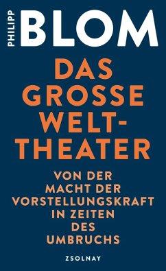 Das große Welttheater (eBook, ePUB) - Blom, Philipp