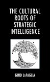 The Cultural Roots of Strategic Intelligence (eBook, ePUB)