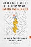 Dieses Buch macht dich wahnsinnig ... kreativ und glücklich (eBook, ePUB)