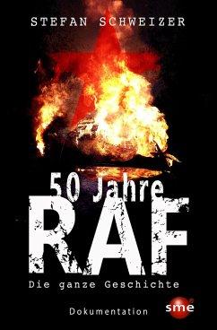 50 Jahre RAF (eBook, ePUB) - Schweizer, Stefan
