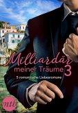 Milliardär meiner Träume 3 - 5 romantische Liebesromane (eBook, ePUB)