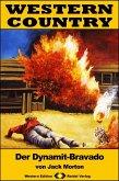 WESTERN COUNTRY 316: Der Dynamit-Bravado (eBook, ePUB)