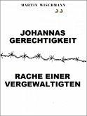 Johannas Gerechtigkeit (Rache einer Vergewaltigten) (eBook, ePUB)