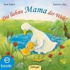 Die liebste Mama der Welt! (eBook, ePUB)