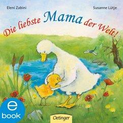 Die liebste Mama der Welt! (eBook, ePUB) - Lütje, Susanne