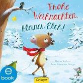 Frohe Weihnachten, kleiner Elch! (eBook, ePUB)
