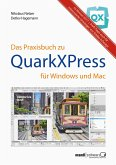 Das Praxisbuch zu QuarkXPress für Windows & Mac (eBook, ePUB)