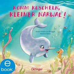 Komm kuscheln, kleiner Narwal! (eBook, ePUB) - Brügge, Anne-Kristin Zur