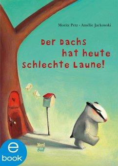 Der Dachs hat heute schlechte Laune (eBook, ePUB) - Petz, Moritz