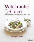 Wildkräuter & Blüten (eBook, ePUB)