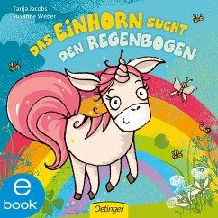 Das Einhorn sucht den Regenbogen (eBook, ePUB) - Weber, Susanne