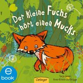 Der kleine Fuchs hört einen Mucks (eBook, ePUB)