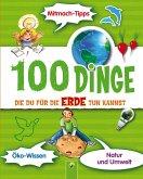 100 Dinge, die du für die Erde tun kannst (eBook, ePUB)
