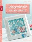 Geldgeschenke mit Liebe gemacht (eBook, ePUB)