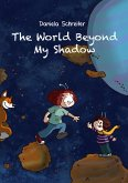 The World beyond my Shadow (eBook, ePUB)