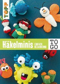 Häkeln to go: Häkelminis (eBook, ePUB) - Topp; Topp; Topp; Topp
