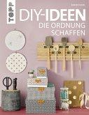 DIY-Ideen, die Ordnung schaffen (eBook, ePUB)