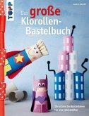 Das große Klorollen-Bastelbuch (eBook, ePUB)