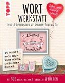 Wortwerkstatt - Liebe & Freundschaft. Deko- & Geschenkideen mit Sprüchen, Zitaten & Co. (eBook, ePUB)