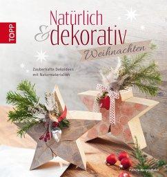 Naturlich & dekorativ Weihnachten
