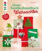 Unser Familienbastelbuch Weihnachten (eBook, ePUB)