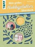 Mein großes Hobbyplotter-Ideenbuch für Brother ScanNCut und Silhouette (eBook, ePUB)