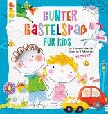 Bunter Bastelspaß für Kids (eBook, ePUB)