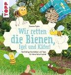 Wir retten die Bienen, Igel und Käfer! (eBook, ePUB)
