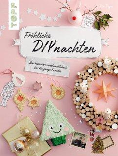 Fröhliche DIYnachten (eBook, ePUB) - Deges, Pia