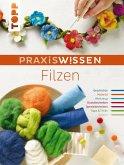 PraxisWissen Filzen (eBook, ePUB)