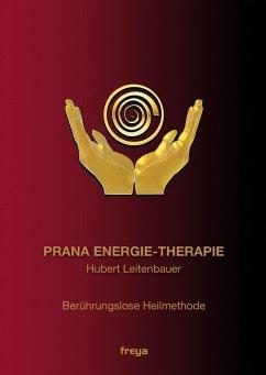 Prana Energie-Therapie (eBook, ePUB) - Leitenbauer, Hubert