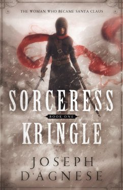 Sorceress Kringle: The Woman Who Became Santa Claus (The Kris Kringle Saga, #1)