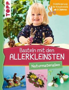 Basteln mit den Allerkleinsten Naturmaterialien (eBook, ePUB) - Pypke, Susanne