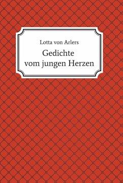 Gedichte vom jungen Herzen (eBook, ePUB) - Arlers, Lotta von