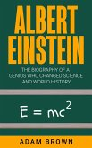 Albert Einstein: The Biography of a Genius Who Changed Science and World History (eBook, ePUB)