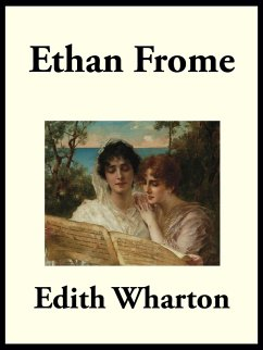 Ethan Frome (eBook, ePUB) - Wharton, Edith