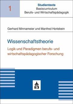 Wissenschaftstheorie - Minnameier, Gerhard; Horlebein, Manfred