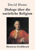 Dialoge über die natürliche Religion (Großdruck)