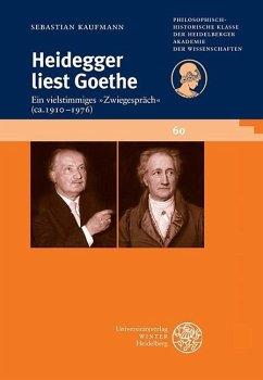 Heidegger liest Goethe (eBook, PDF) - Kaufmann, Sebastian