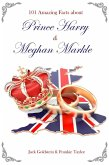 101 Amazing Facts about Prince Harry and Meghan Markle (eBook, PDF)