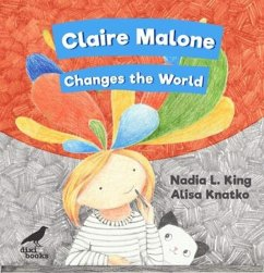 Claire Malone Changes the World - L. King, Nadia