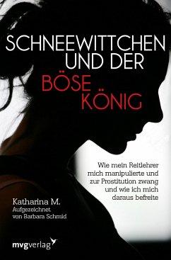 Schneewittchen und der böse König - M., Katharina; Schmid, Barbara