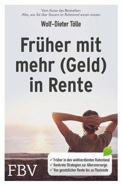 Früher mit mehr (Geld) in Rente - Tölle, Wolf-Dieter