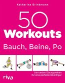 50 Workouts - Bauch, Beine, Po